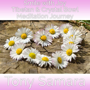 Smile with Joy Tibetan & Crystal Bowl Meditation Journey (MP3 Audio Download) - Tony Samara Meditation