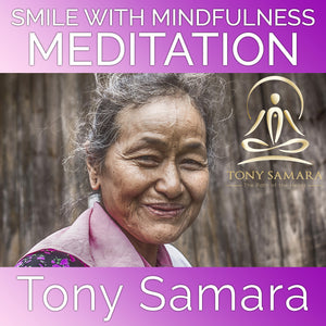 Smile with Mindfulness Meditation (MP3 Audio Download) - Tony Samara Meditation