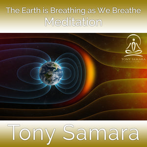 The Earth is Breathing as We Breathe Meditation (MP3 Audio Download) - Tony Samara Meditation