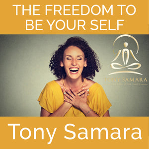 The Freedom To Be Your Self (MP3 Audio Download) - Tony Samara Meditation