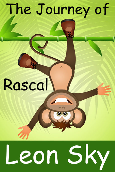 The Journey of Rascal, a Children's eBook by Leon Sky (ePUB Download)