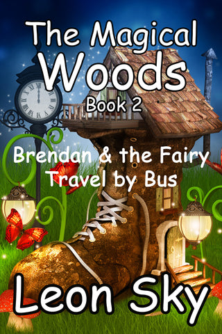 The Magical Woods Book 2 - Brendan & the Fairy Travel by Bus!, a Children's eBook by Leon Sky (ePUB) - Tony Samara Meditation