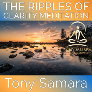 The Ripples of Clarity Meditation (MP3 Audio Download) - Tony Samara Meditation