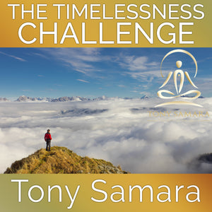 The Timelessness Challenge (MP3 Audio Download) - Tony Samara Meditation
