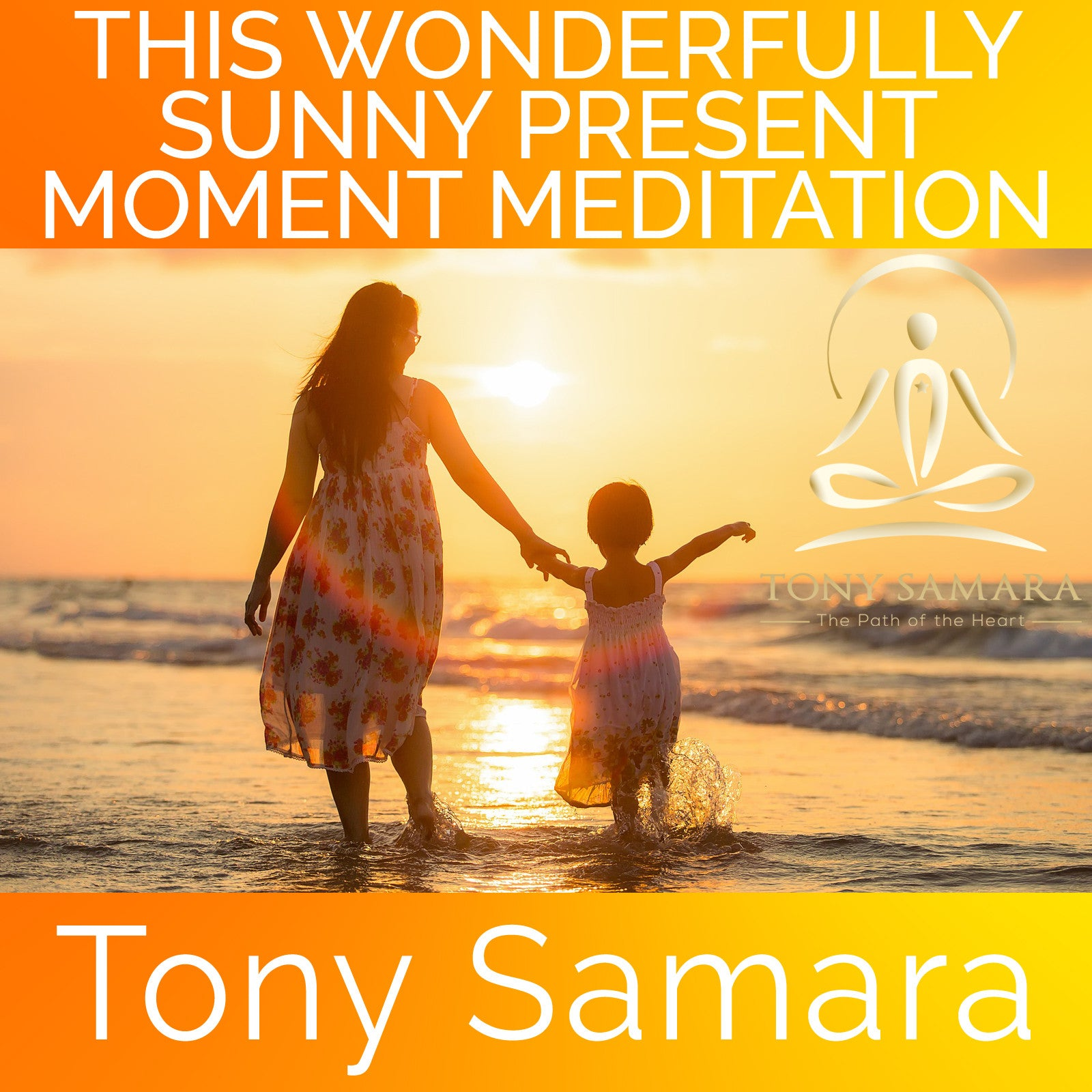 This Wonderfully Sunny Present Moment Meditation (MP3 Audio Download) - Tony Samara Meditation