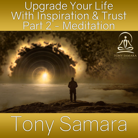 Upgrade Your Life With Inspiration & Trust Part 2 - Meditation (MP3 Audio Download)