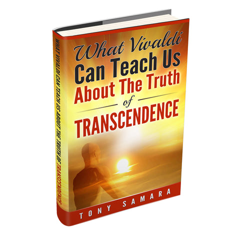 What Vivaldi Can Teach Us About the Truth of Transcendence, a mini eBook by Tony Samara (ePUB) - Tony Samara Meditation