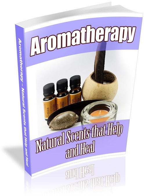 Aromatherapy- Natural Scents That Help and Heal ebook