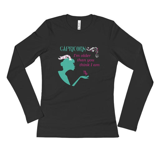 Capricorn Older Than You Think- Ladies' Long Sleeve T-Shirt