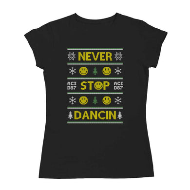 Never Stop Dancin Ugly Christmas Women's T-Shirt