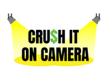 Crush it on Camera
