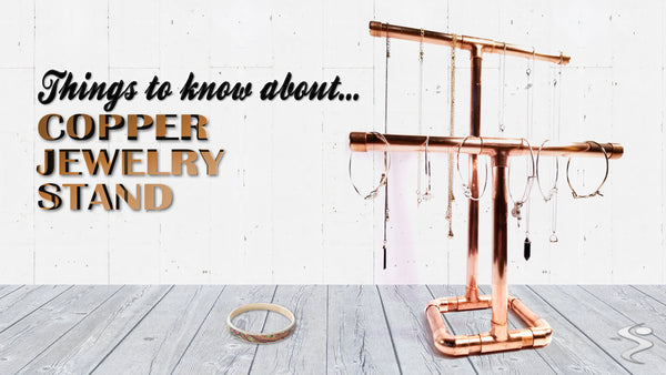 List of 5 Things To Know In A Copper Jewelry Stand