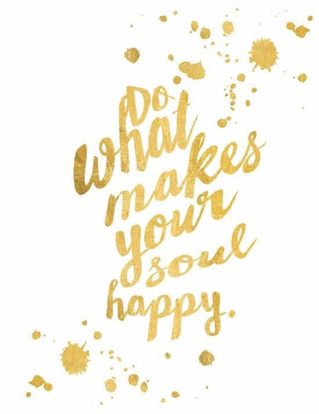 Quote Of The Week | Do What Makes Your Soul Happy