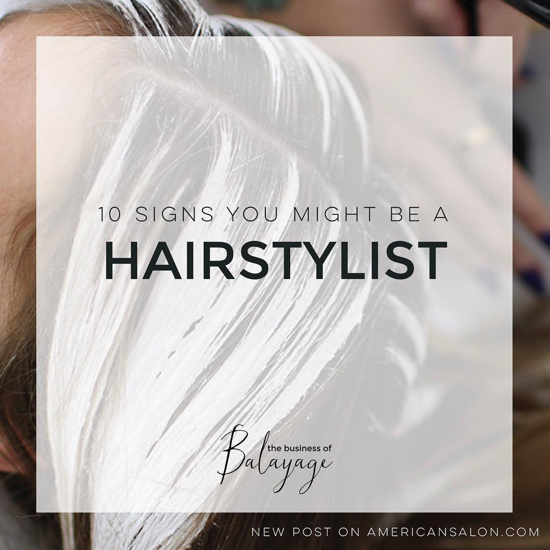10 Signs you Might be A Hairstylist
