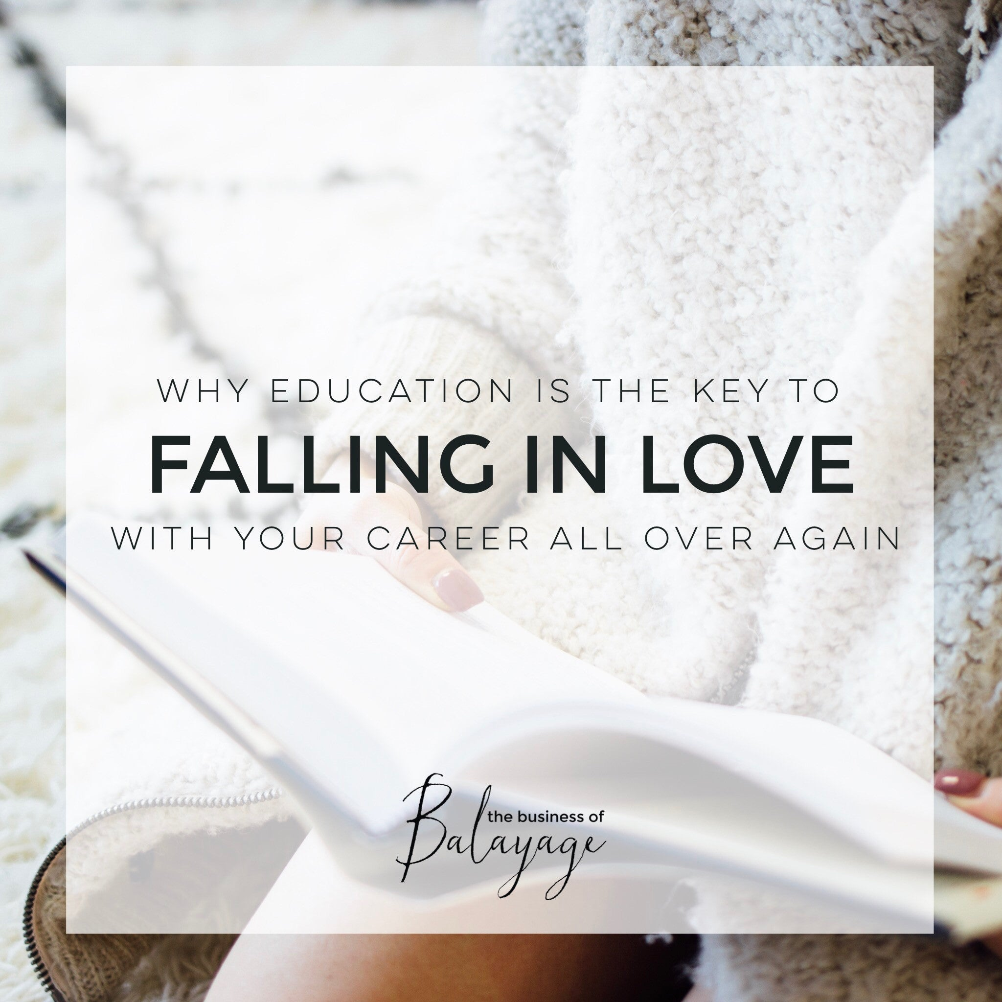 Why Education is the Key to Falling in Love with your Career all over again…