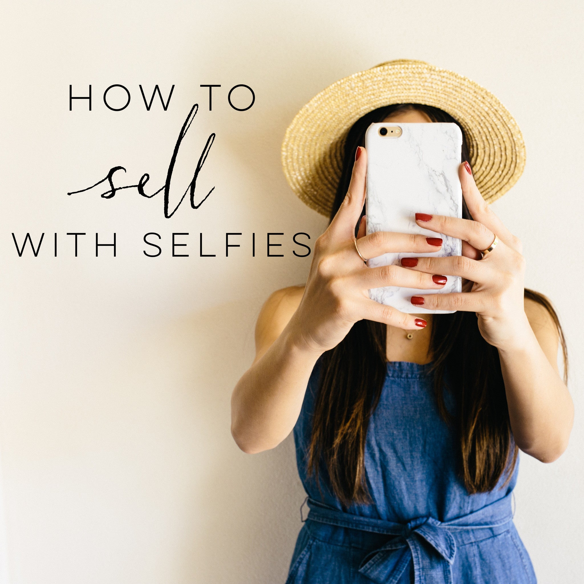 How to Sell with Selfies: An Instagram Game Plan