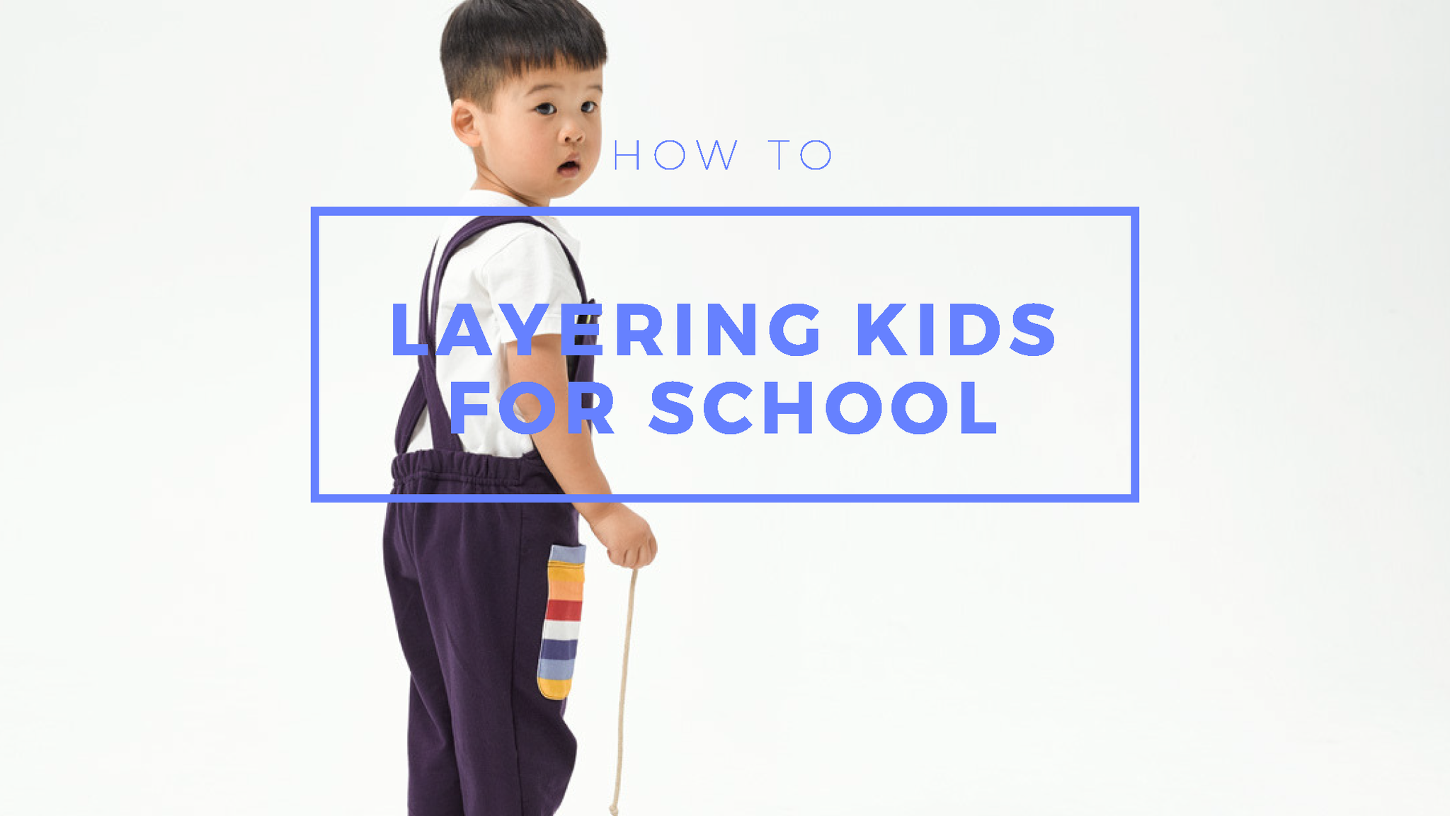 How to Layer Your Kids for School