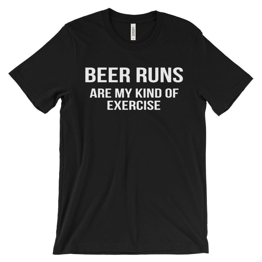 Beer Runs Are My Exercise Funny Beer Quote Unisex Short Sleeve T-Shirt - EverFresh Designs