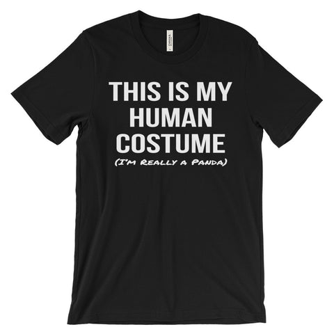 This Is My Human Costume I'm Really a Panda Unisex Short Sleeve T-Shirt - EverFresh Designs