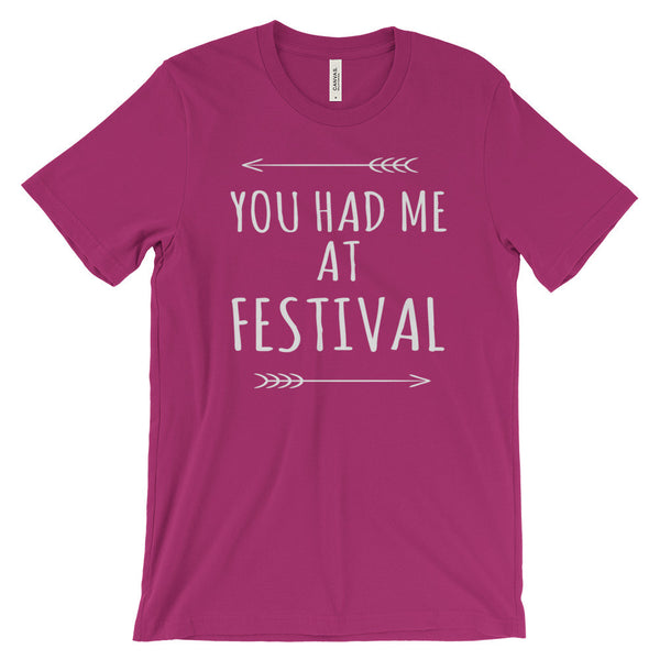 You Had Me at Festival Road Trip Music Roadie Travel Unisex Short Sleeve T-Shirt - EverFresh Designs