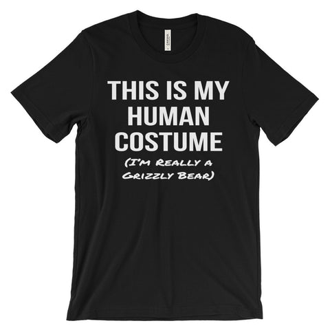 This Is My Human Costume I'm Really a Grizzly Bear Unisex Short Sleeve T-Shirt - EverFresh Designs