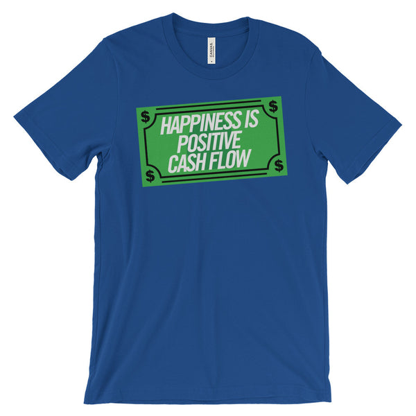 Happiness Is Positive Cash Flow Money Quote Unisex Short Sleeve T-Shirt - EverFresh Designs