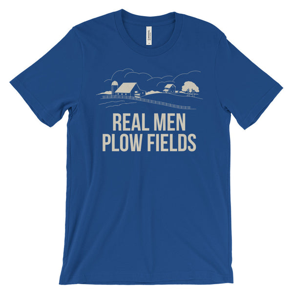 Real Men Plow Fields Funny Farmer Gardening Quote Unisex Short Sleeve T-Shirt - EverFresh Designs