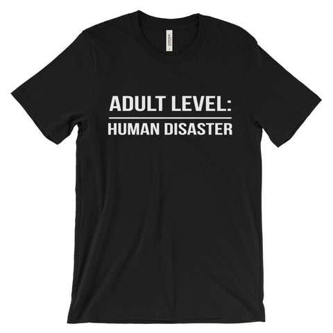 Adult Level Human Disaster Funny College Student Unisex Short Sleeve T-Shirt - EverFresh Designs