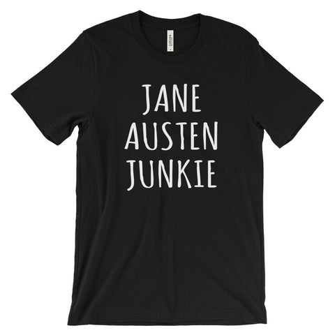 Jane Austen Junkie Pride Prejudice Literature Lovers Unisex Short Sleeve T-Shirt - EverFresh Designs