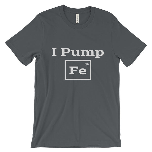 I Pump Fe Iron Funny Fitness Chemistry Weightlifting Bodybuilding Unisex Short Sleeve T-Shirt - EverFresh Designs