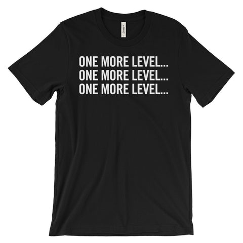 One More Level Gamer Funny Gaming Geek Unisex Short Sleeve T-Shirt - EverFresh Designs