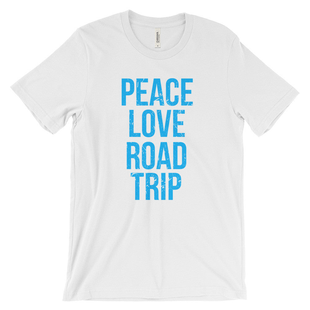Peace Love Road Trip Festival Roadtrip Roadie Travel Unisex Short Sleeve T-Shirt - EverFresh Designs