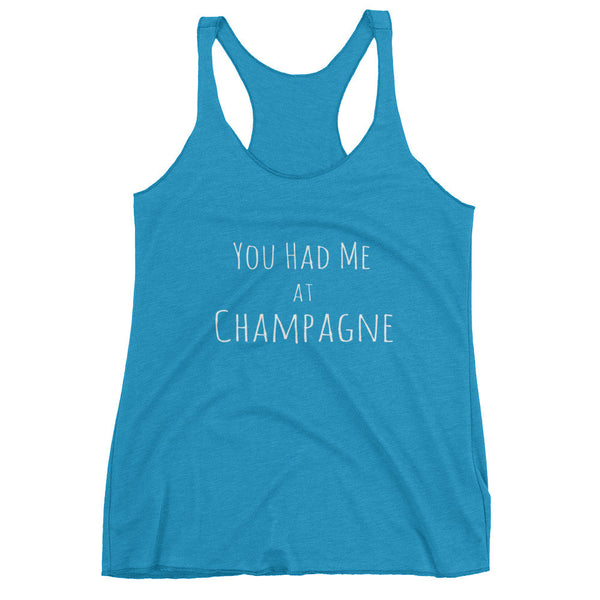 You Had Me at Champagne Funny Wine Quote Women's Tank Top - EverFresh Designs