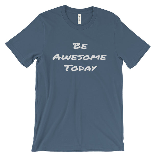 Be Awesome Inspirational Motivational Message Unisex Short Sleeve T-Shirt - EverFresh Designs