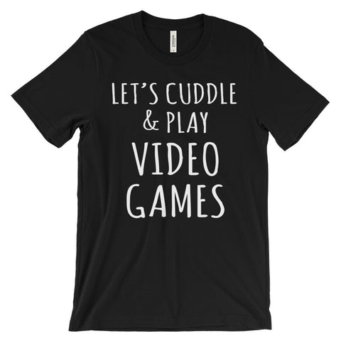 Let's Cuddle & Play Video Games Funny Gaming Geek Unisex Short Sleeve T-Shirt - EverFresh Designs