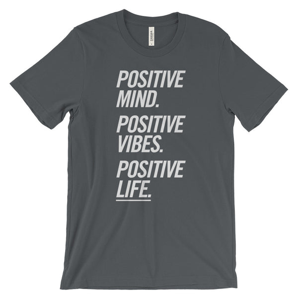 Positive Mind Positive Vibes Positive Life Motivational Unisex Short Sleeve T-Shirt - EverFresh Designs