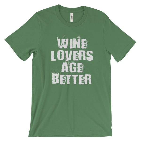 Wine Lovers Age Better Funny Wine Quote Unisex Short Sleeve T-Shirt - EverFresh Designs