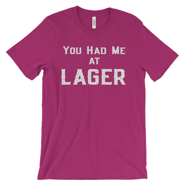 Lager T Shirt Funny You Had Me at Beer Drinkers Unisex Short Sleeve T-Shirt - EverFresh Designs
