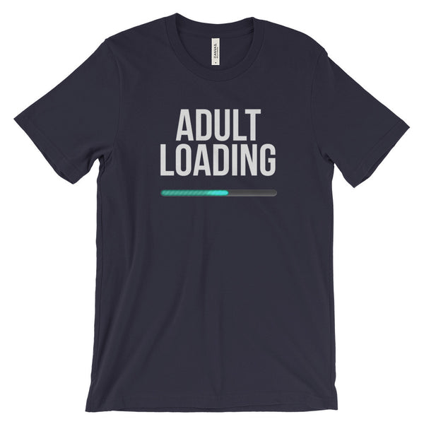 Adulting Shirt Adult Loading Funny College Student Unisex Short Sleeve T-Shirt - EverFresh Designs