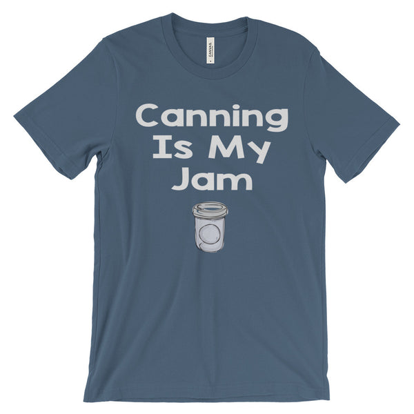 Canning Is My Jam Preserving Homesteading Prepper Unisex Short Sleeve T-Shirt - EverFresh Designs