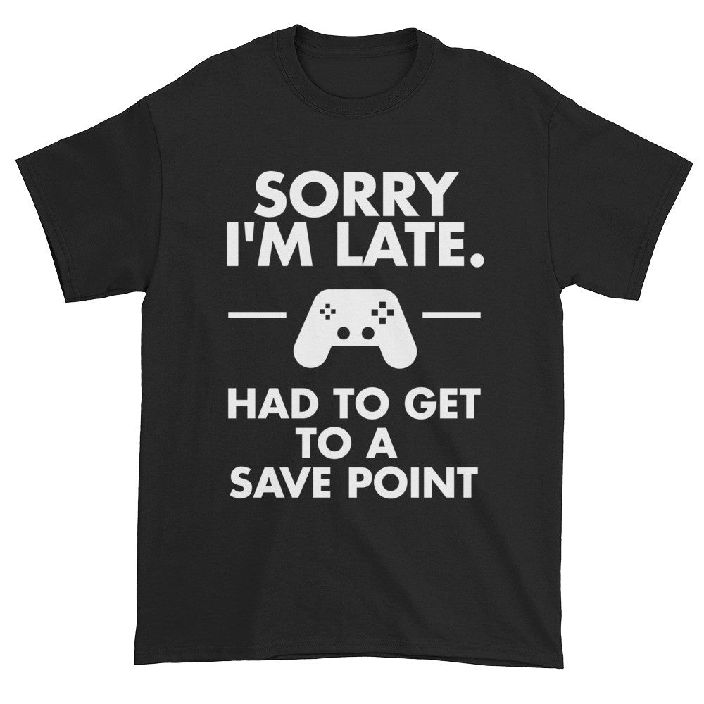 Sorry I'm Late Gamer Funny Gaming Geek Mens Short Sleeve T-Shirt - EverFresh Designs