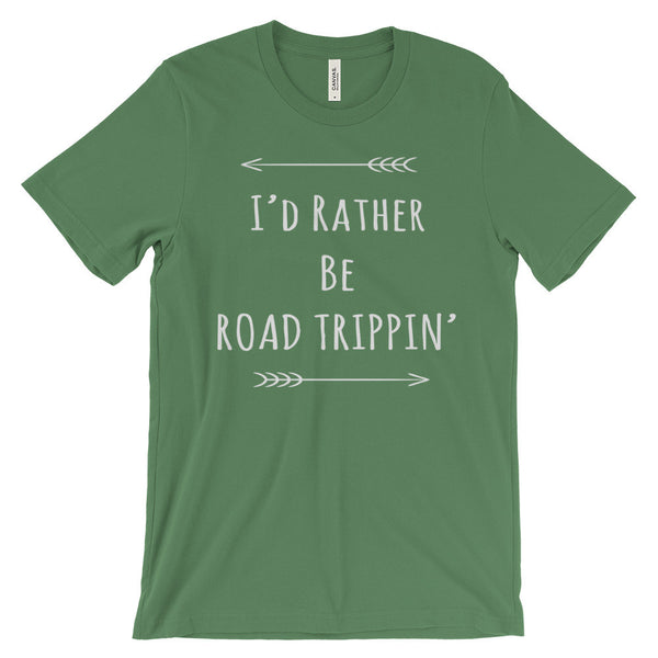 I'd Rather Be Road Trippin Festival Roadtrip Roadie Travel Unisex Short Sleeve T-Shirt - EverFresh Designs