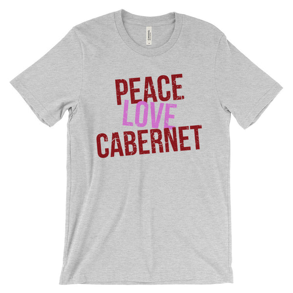 Peace Love Cabernet Shirt Wine Lovers Unisex Short Sleeve T-Shirt - EverFresh Designs