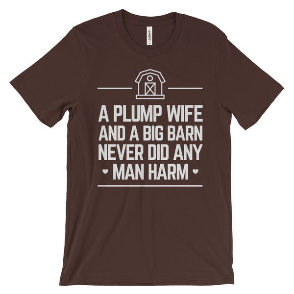 A Plump Wife and a Big Barn Never Did Any Man Harm Funny Amish Unisex Short Sleeve T-Shirt - EverFresh Designs