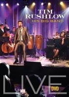 Tim Rushlow & His Big Band DVD