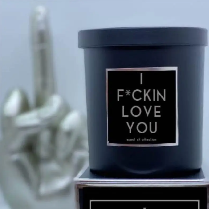 I F*CKIN LOVE YOU Candle