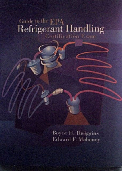 Guide to the EPA Refrigerant Handling Certification Exam