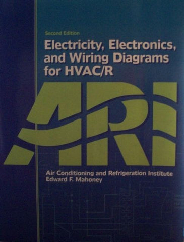 Electricity, Electronics, and Wiring Diagrams for HVAC/R
