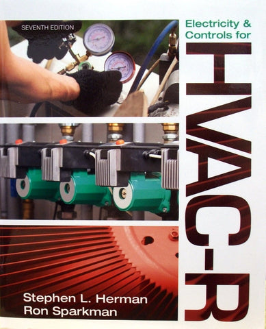 Electricity & Controls for HVAC-R, 7th Edition