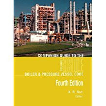 Companion Guide to the ASME Boiler and Pressure Vessel and Piping Codes, Fourth Edition-Volumes 1 & 2